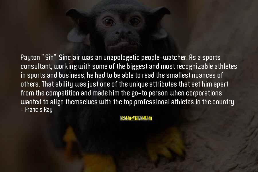 "Sports Family Sayings By Francis Ray: Payton ""Sin"" Sinclair was an unapologetic people-watcher. As a sports consultant, working with some of"
