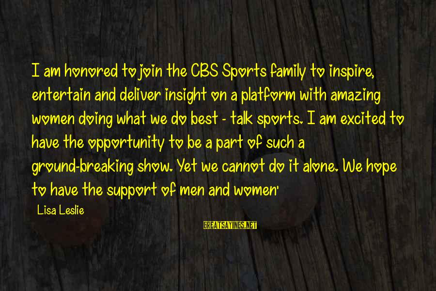 Sports Family Sayings By Lisa Leslie: I am honored to join the CBS Sports family to inspire, entertain and deliver insight