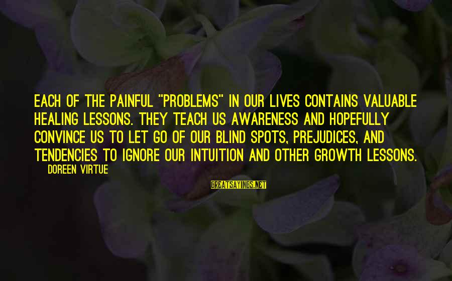 """Spots Sayings By Doreen Virtue: Each of the painful """"problems"""" in our lives contains valuable healing lessons. They teach us"""