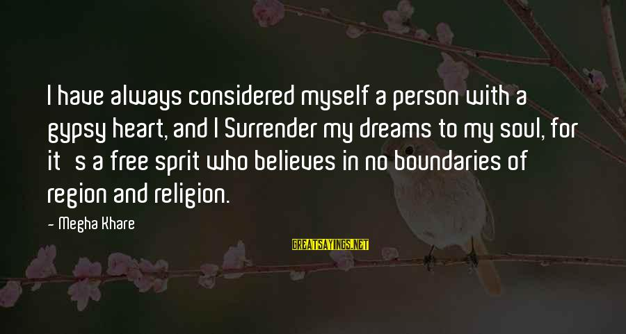 Sprit Sayings By Megha Khare: I have always considered myself a person with a gypsy heart, and I Surrender my