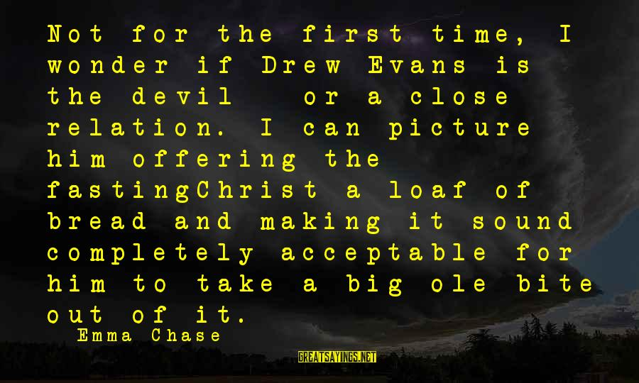 Sqlcmd Using Sayings By Emma Chase: Not for the first time, I wonder if Drew Evans is the devil - or