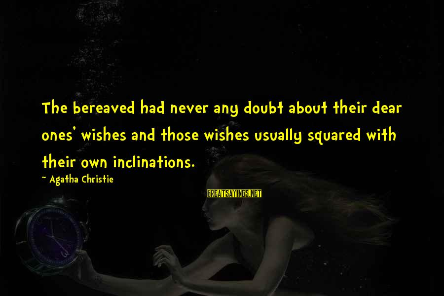 Squared Sayings By Agatha Christie: The bereaved had never any doubt about their dear ones' wishes and those wishes usually