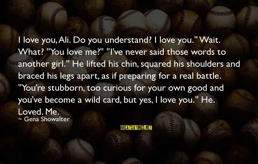 """Squared Sayings By Gena Showalter: I love you, Ali. Do you understand? I love you."""" Wait. What? """"You love me?"""""""