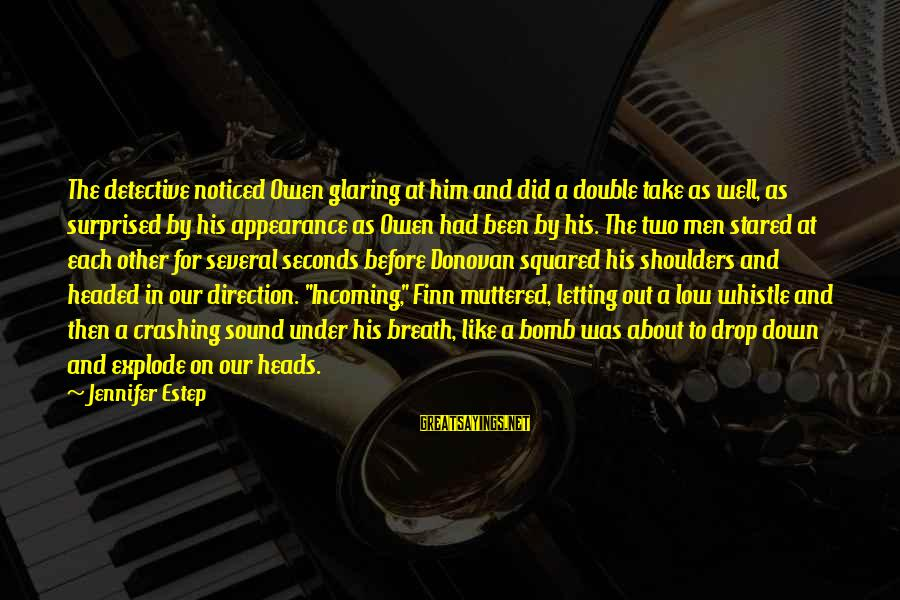 Squared Sayings By Jennifer Estep: The detective noticed Owen glaring at him and did a double take as well, as