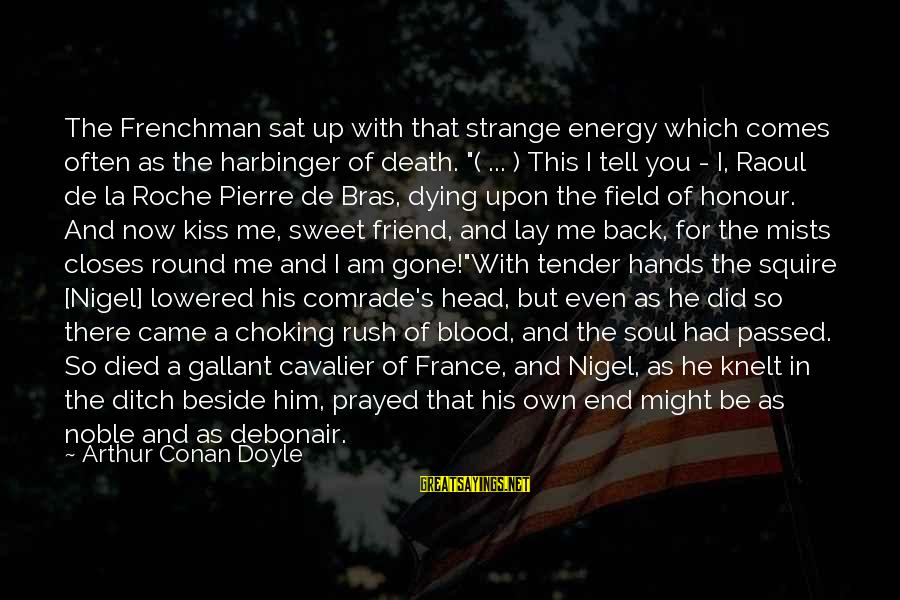 Squire Sayings By Arthur Conan Doyle: The Frenchman sat up with that strange energy which comes often as the harbinger of