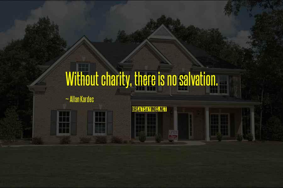 Sray Sayings By Allan Kardec: Without charity, there is no salvation.