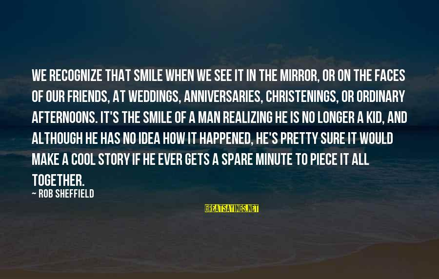 Sray Sayings By Rob Sheffield: We recognize that smile when we see it in the mirror, or on the faces