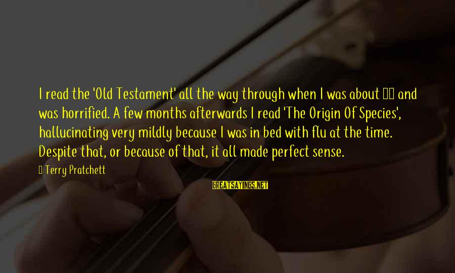Sray Sayings By Terry Pratchett: I read the 'Old Testament' all the way through when I was about 13 and