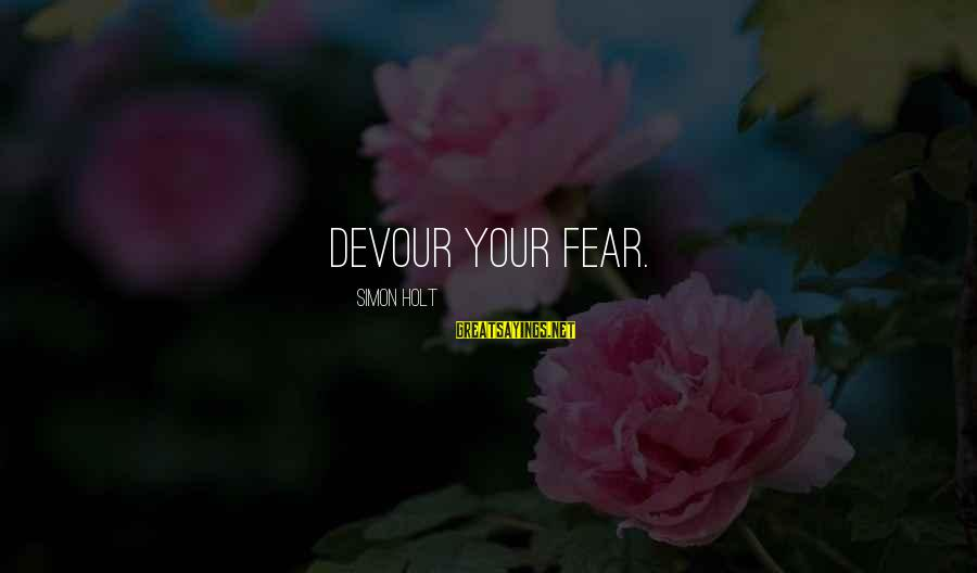 Ssf4 Abel Win Sayings By Simon Holt: Devour your fear.