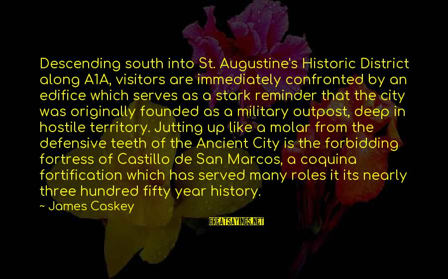 St Augustine Sayings By James Caskey: Descending south into St. Augustine's Historic District along A1A, visitors are immediately confronted by an