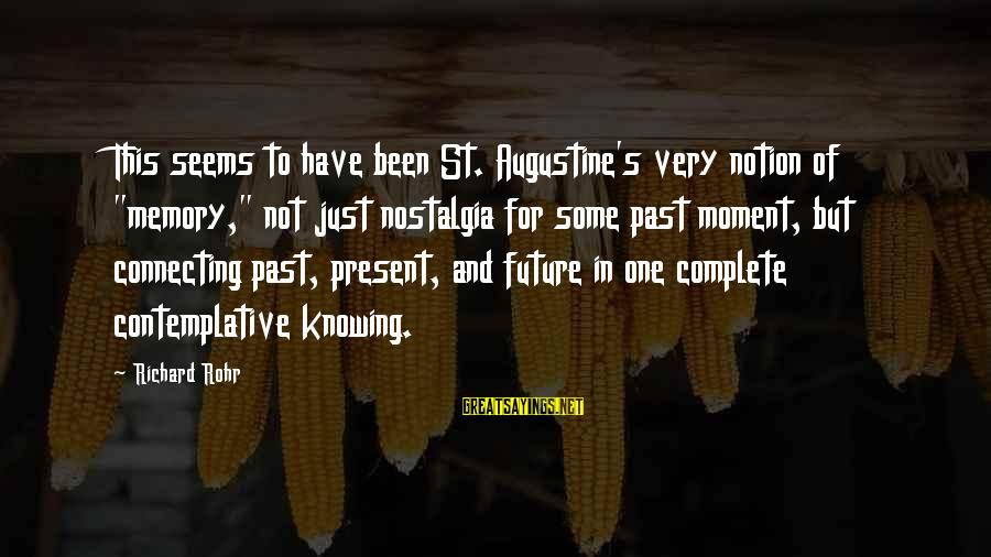 """St Augustine Sayings By Richard Rohr: This seems to have been St. Augustine's very notion of """"memory,"""" not just nostalgia for"""