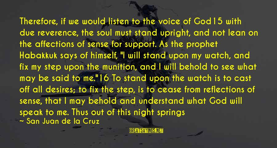 St Augustine Sayings By San Juan De La Cruz: Therefore, if we would listen to the voice of God15 with due reverence, the soul