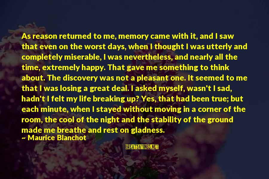 Stability In Life Sayings By Maurice Blanchot: As reason returned to me, memory came with it, and I saw that even on