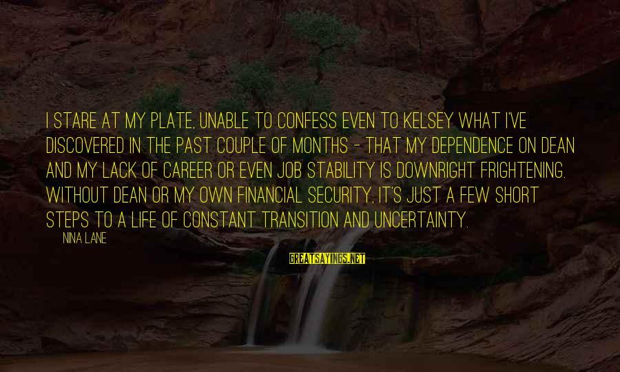Stability In Life Sayings By Nina Lane: I stare at my plate, unable to confess even to Kelsey what I've discovered in
