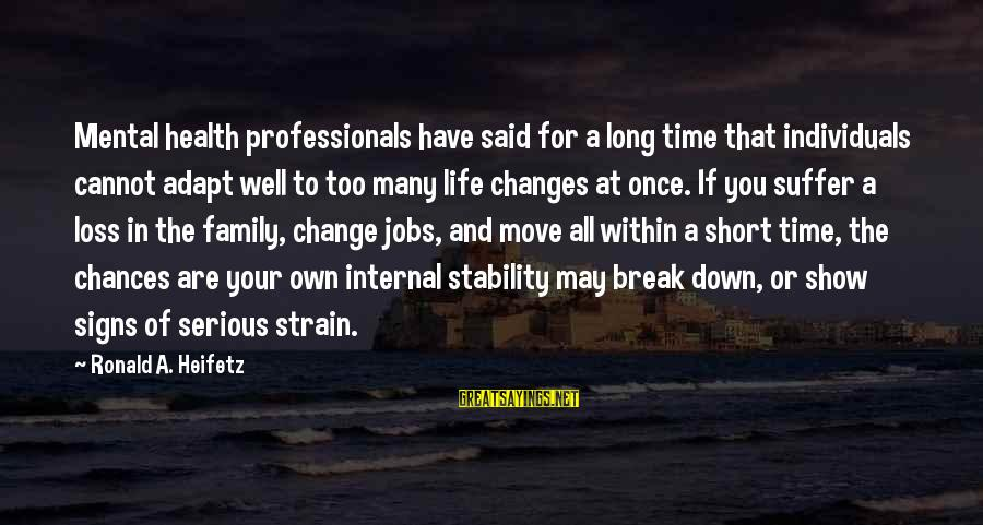 Stability In Life Sayings By Ronald A. Heifetz: Mental health professionals have said for a long time that individuals cannot adapt well to
