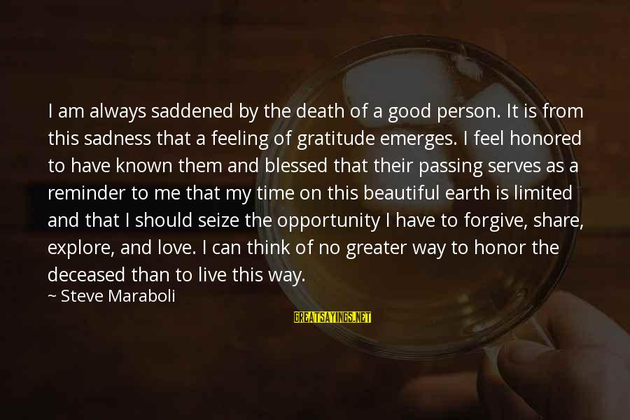 Stanley Kowalski Key Sayings By Steve Maraboli: I am always saddened by the death of a good person. It is from this