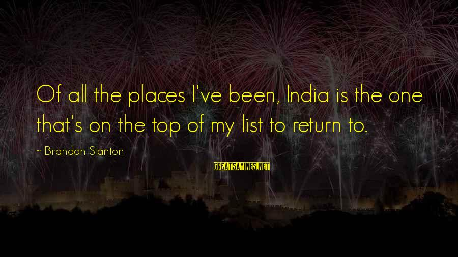 Stanton's Sayings By Brandon Stanton: Of all the places I've been, India is the one that's on the top of