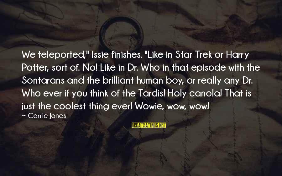 "Star Trek Sayings By Carrie Jones: We teleported,"" Issie finishes. ""Like in Star Trek or Harry Potter, sort of. No! Like"