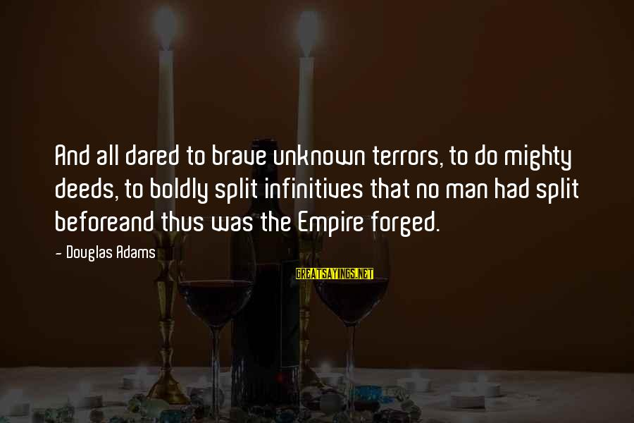 Star Trek Sayings By Douglas Adams: And all dared to brave unknown terrors, to do mighty deeds, to boldly split infinitives