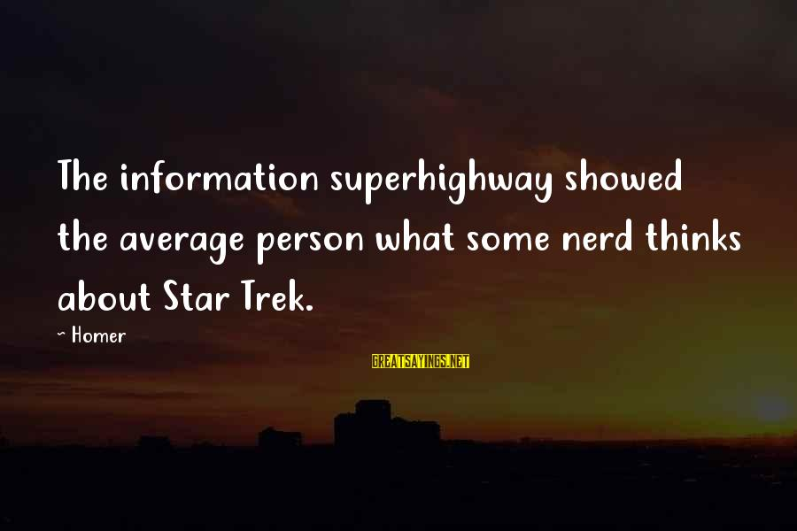Star Trek Sayings By Homer: The information superhighway showed the average person what some nerd thinks about Star Trek.