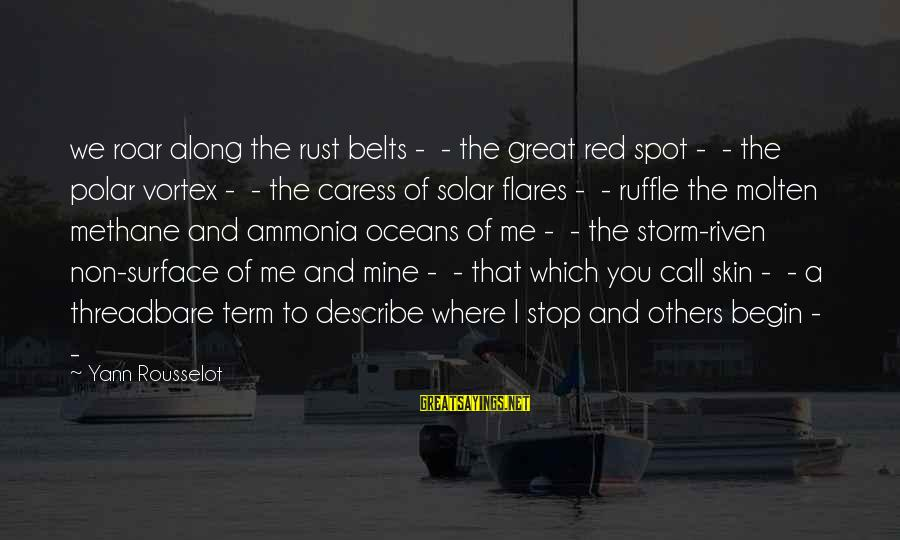 Star Trek Sayings By Yann Rousselot: we roar along the rust belts - - the great red spot - - the