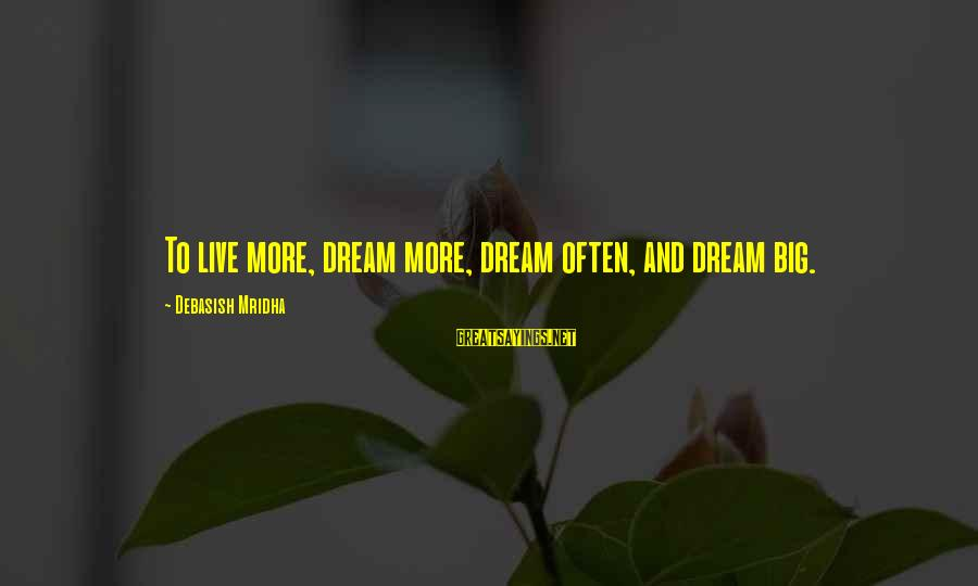 Starcraft 1 Vulture Sayings By Debasish Mridha: To live more, dream more, dream often, and dream big.