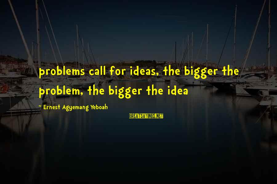 Starcraft 1 Vulture Sayings By Ernest Agyemang Yeboah: problems call for ideas, the bigger the problem, the bigger the idea