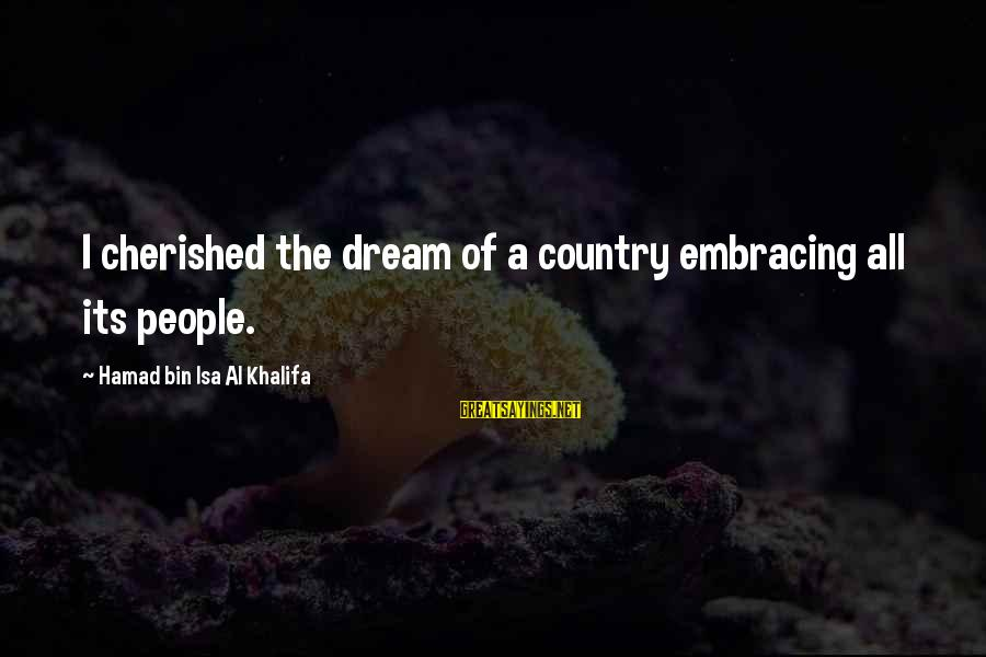 Starcraft Units Sayings By Hamad Bin Isa Al Khalifa: I cherished the dream of a country embracing all its people.