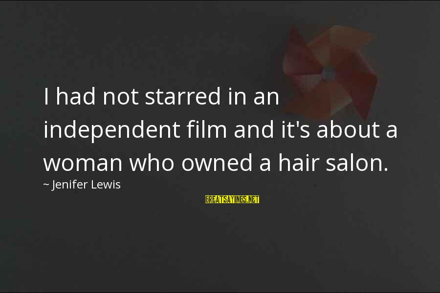 Starred Up Sayings By Jenifer Lewis: I had not starred in an independent film and it's about a woman who owned