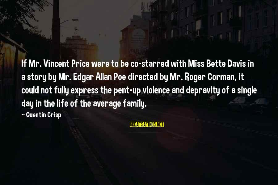 Starred Up Sayings By Quentin Crisp: If Mr. Vincent Price were to be co-starred with Miss Bette Davis in a story