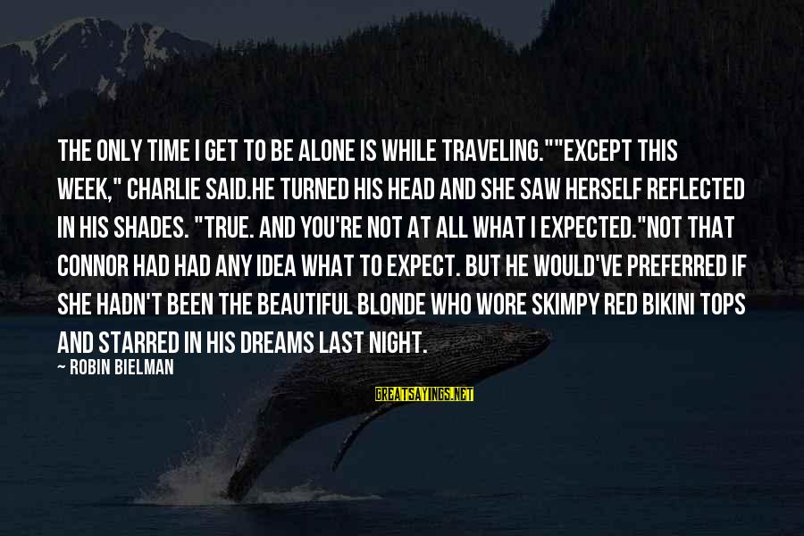 """Starred Up Sayings By Robin Bielman: The only time I get to be alone is while traveling.""""""""Except this week,"""" Charlie said.He"""
