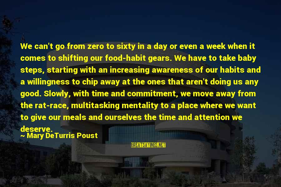 Starting A Good Day Sayings By Mary DeTurris Poust: We can't go from zero to sixty in a day or even a week when