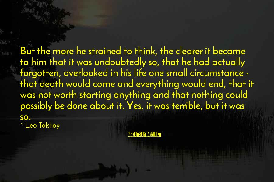 Starting Over In Your Life Sayings By Leo Tolstoy: But the more he strained to think, the clearer it became to him that it