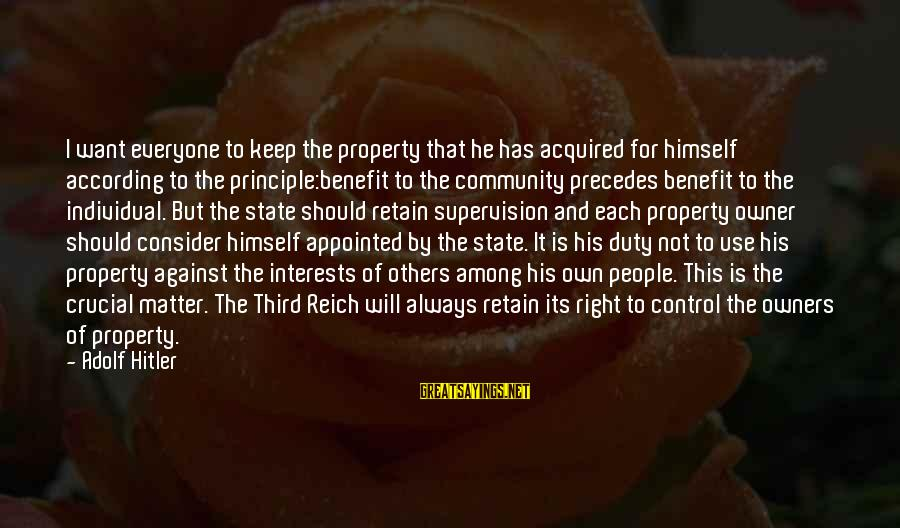State Property Sayings By Adolf Hitler: I want everyone to keep the property that he has acquired for himself according to