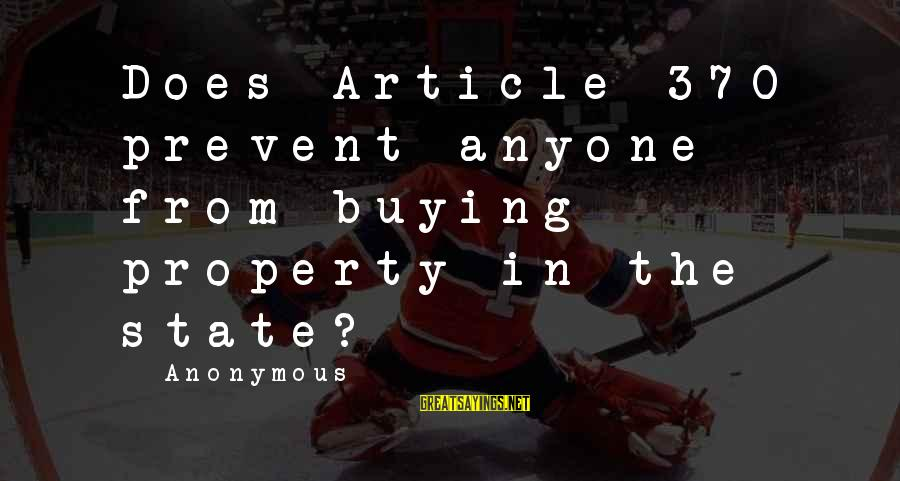 State Property Sayings By Anonymous: Does Article 370 prevent anyone from buying property in the state?