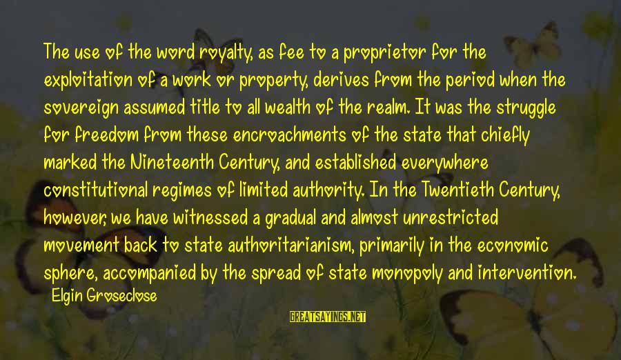 State Property Sayings By Elgin Groseclose: The use of the word royalty, as fee to a proprietor for the exploitation of