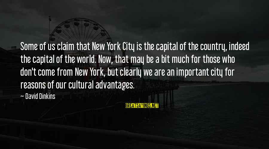 Status Good Night Honey Sayings By David Dinkins: Some of us claim that New York City is the capital of the country, indeed
