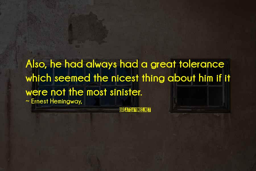 Status Good Night Honey Sayings By Ernest Hemingway,: Also, he had always had a great tolerance which seemed the nicest thing about him