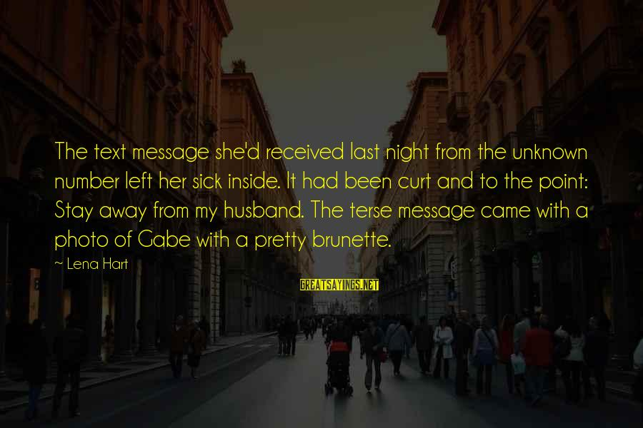 Stay Away From Her Sayings By Lena Hart: The text message she'd received last night from the unknown number left her sick inside.