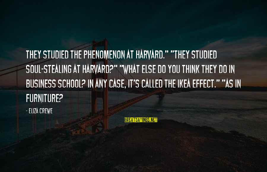 """Stealing Sayings By Eliza Crewe: They studied the phenomenon at Harvard."""" """"They studied soul-stealing at Harvard?"""" """"What else do you"""
