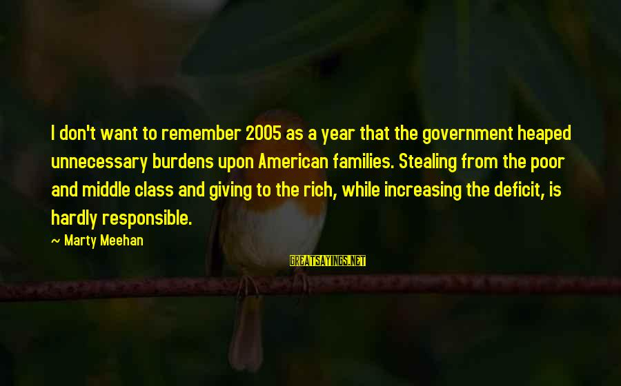 Stealing Sayings By Marty Meehan: I don't want to remember 2005 as a year that the government heaped unnecessary burdens
