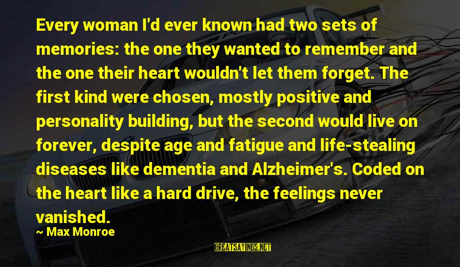 Stealing Sayings By Max Monroe: Every woman I'd ever known had two sets of memories: the one they wanted to