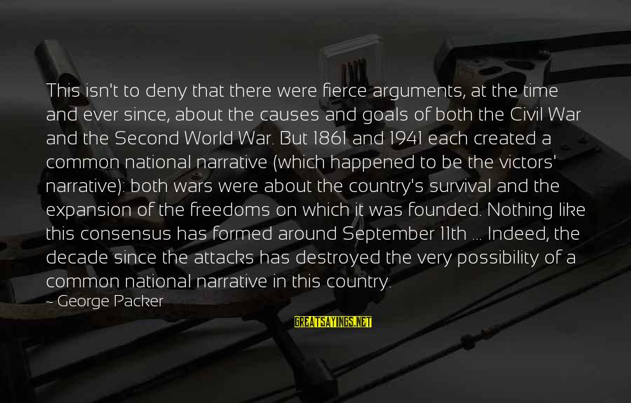 Steve Chen Sayings By George Packer: This isn't to deny that there were fierce arguments, at the time and ever since,