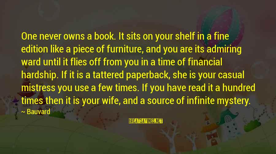 Stock Operator Sayings By Bauvard: One never owns a book. It sits on your shelf in a fine edition like