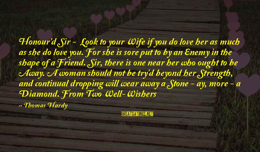 Stone And Diamond Sayings By Thomas Hardy: Honour'd Sir - Look to your Wife if you do love her as much as