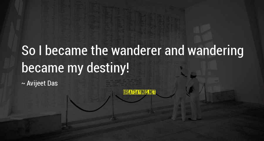 Stop Mocking Sayings By Avijeet Das: So I became the wanderer and wandering became my destiny!