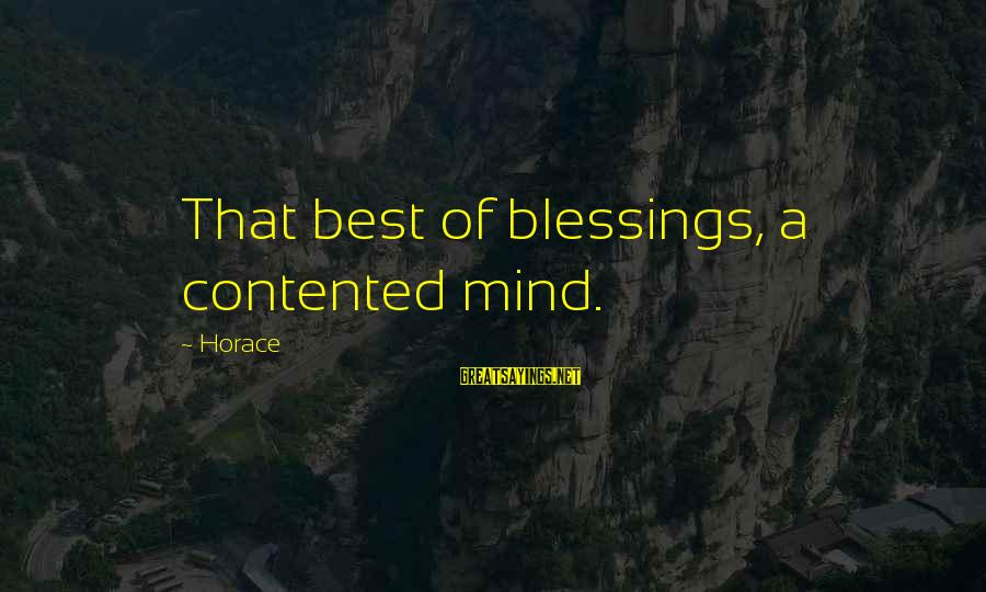 Stop Mocking Sayings By Horace: That best of blessings, a contented mind.