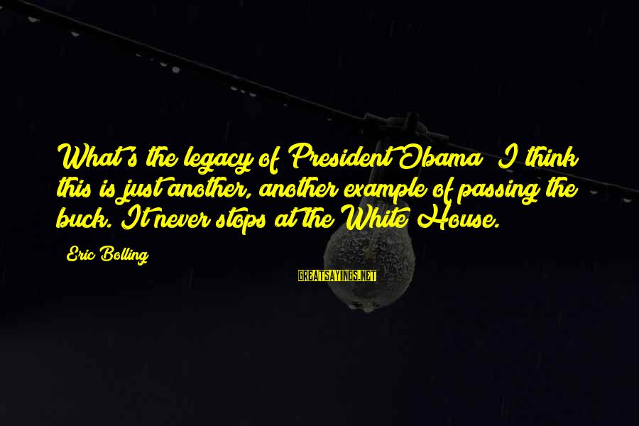 Stops Sayings By Eric Bolling: What's the legacy of President Obama? I think this is just another, another example of