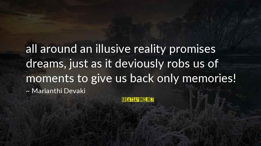 Storage Wars Memorable Sayings By Marianthi Devaki: all around an illusive reality promises dreams, just as it deviously robs us of moments