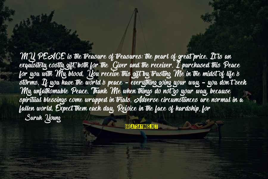 Storms In Your Life Sayings By Sarah Young: MY PEACE is the treasure of treasures: the pearl of great price. It is an